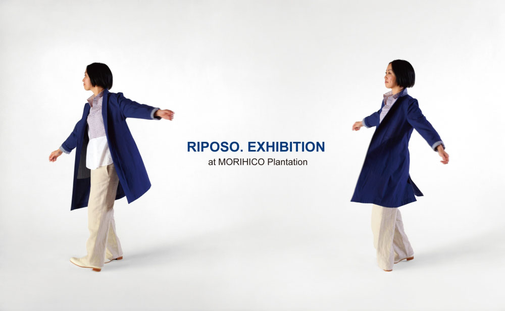 RIPOSO. EXHIBITION-MORIHICO Plantation(札幌)- -